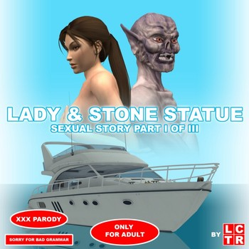 Lady & Stone Statue - Sexual Story Part I of III by LCTR